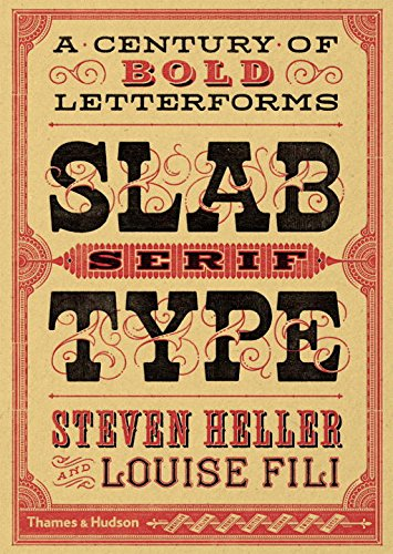 Slab Serif Type: A Century of Bold Letterforms ()