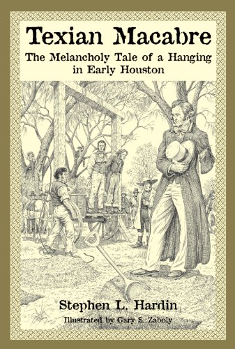Texian Macabre: A Melancholy Tale of a Hanging in Early Houston