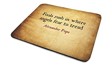 Alexander Pope Fools Rush In Where Angels Fear To Amazoncouk