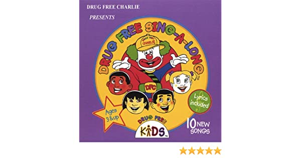 Drug Free Sing-A-Long by Drug Free Charlie on Amazon Music