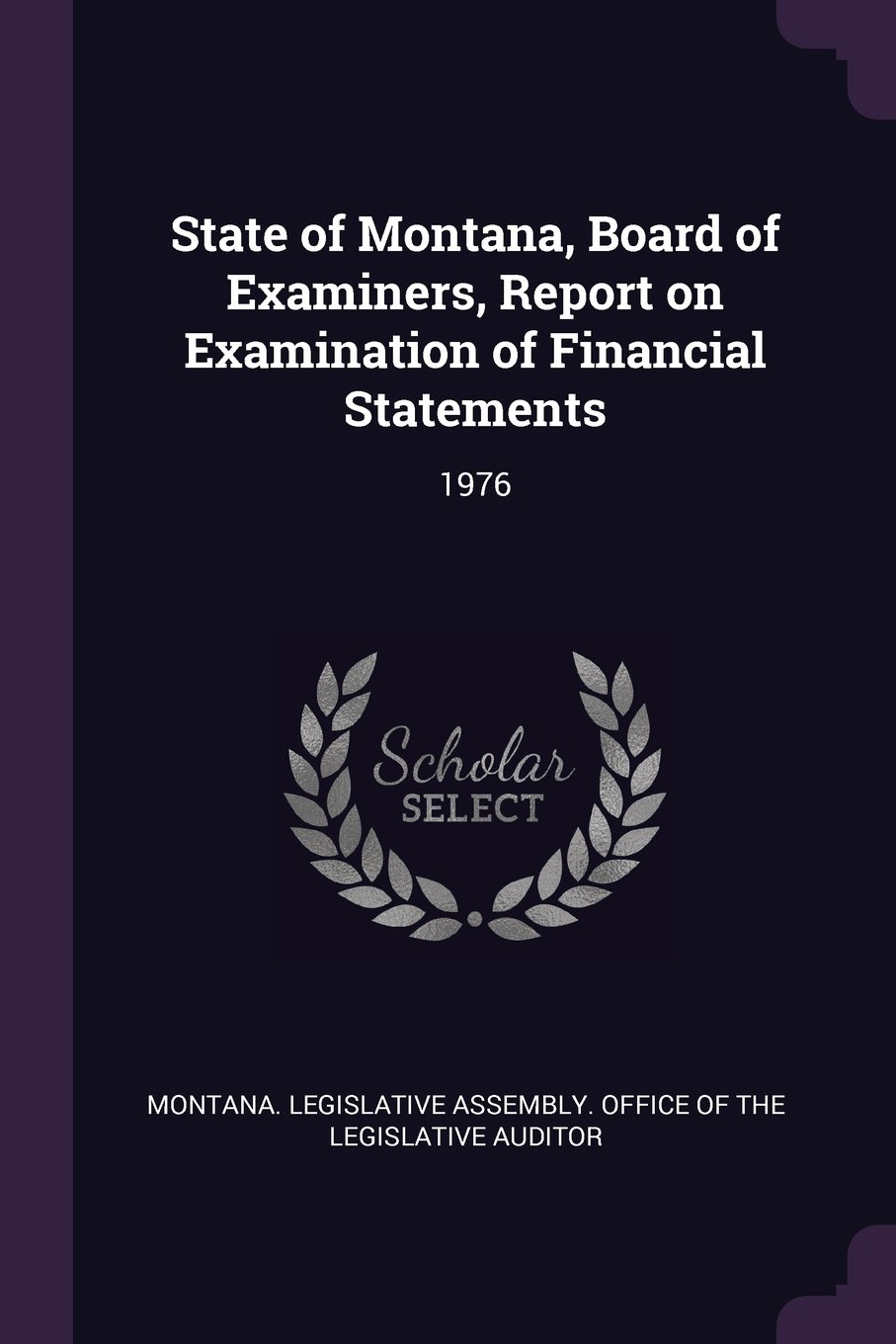 Download State of Montana, Board of Examiners, Report on Examination of Financial Statements: 1976 pdf