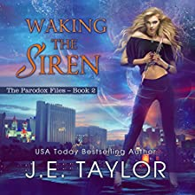 Waking the Siren: The Paradox Files, Book 2 Audiobook by J.E. Taylor Narrated by Laura E. Richcreek