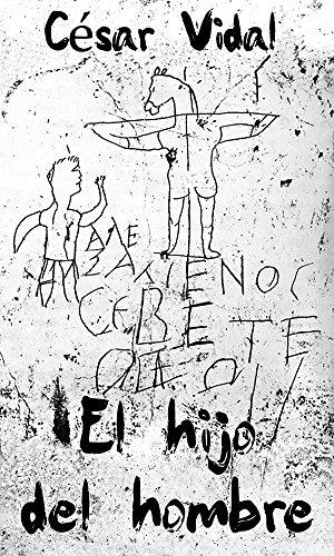 El hijo del hombre (Spanish Edition) by [Vidal, César]