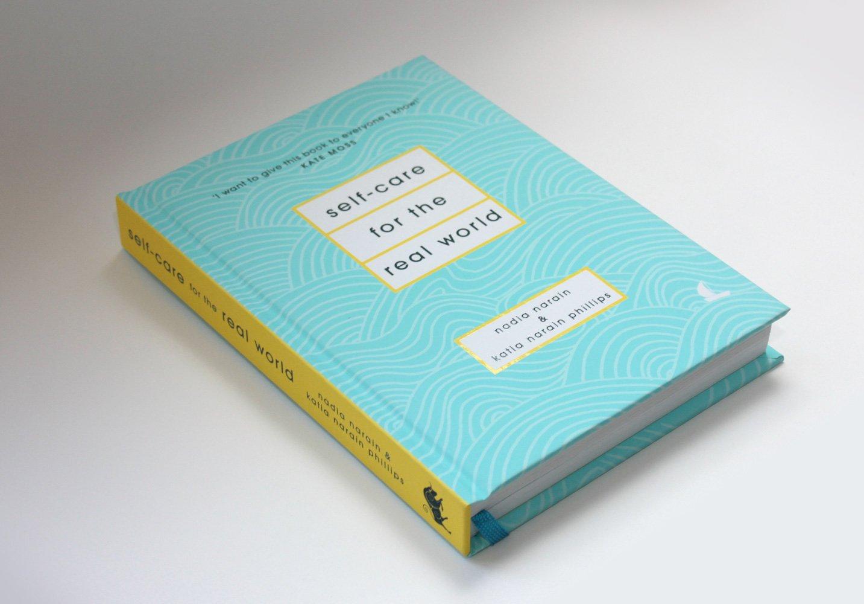 Self-Care for the Real World: Nadia Narain, Katia Narain Phillips ...