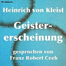 Geistererscheinung Hörbuch von Heinrich von Kleist Gesprochen von: Franz Robert Ceeh