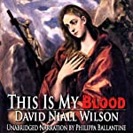 This Is My Blood | David Niall Wilson