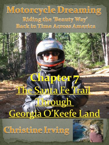 (Motorcycle Dreaming - Riding the 'Beauty Way' - Chapter 07 - The Santa Fe Trail Through Georgia O'Keefe Land)