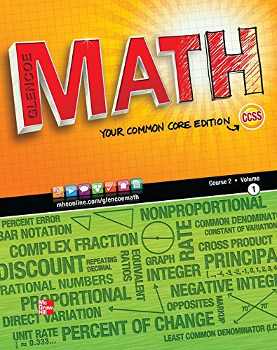 Glencoe Math, Course 2, Vol. 1, Your Common Core Edition, Student Edition (MATH APPLIC & CONN CRSE)