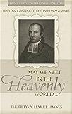 May We Meet in the Heavenly World: The Piety of Lemuel Haynes