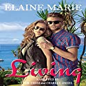 Living Audiobook by Elaine Marie Narrated by Tor Thom, Charley Ongel
