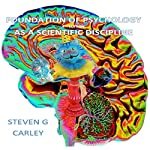 Foundation of Psychology as a Scientific Discipline | Steven G. Carley