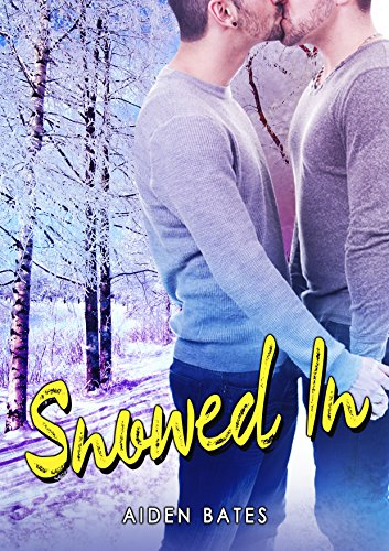 Snowed in kindle edition by aiden bates literature fiction snowed in by bates aiden fandeluxe Images