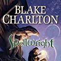 Spellwright Audiobook by Blake Charlton Narrated by Kevin T. Collins