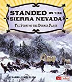 Stranded in the Sierra Nevada: The Story of the Donner Party (Adventures on the American Frontier)