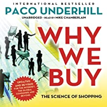 Why We Buy, Updated and Revised Edition: The Science of Shopping | Livre audio Auteur(s) : Paco Underhill Narrateur(s) : Mike Chamberlain