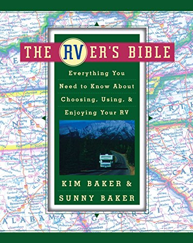 The RVer's Bible: Everything You Need to Know About Choosing, Using, and Enjoying Your RV by [Baker, Kim, Baker, Sunny]