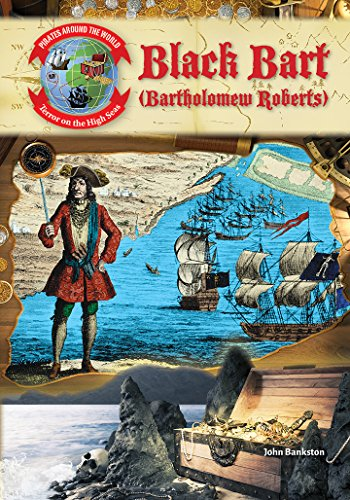 Black Bart (Bartholomew Roberts) (Pirates Around the World: Terror on the High Seas)