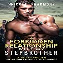 A Forbidden Relationship with My Stepbrother Audiobook by Nicole Harmony,  Stepbrother Billionaire Deluxe Narrated by Cassius Mishima