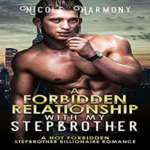 A Forbidden Relationship with My Stepbrother Audiobook