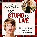 Too Stupid to Live: Romancelandia, Book 1 Hörbuch von Anne Tenino Gesprochen von: Tobias Silversmith