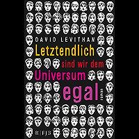 Letztendlich sind wir dem Universum egal (German Edition)