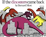 If the Dinosaurs Came Back, Bernard Most, 0152380221