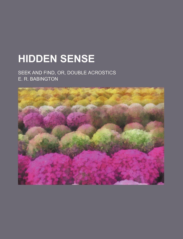 Hidden sense; Seek and find, or, Double acrostics: Amazon.es: E. R. Babington: Libros en idiomas extranjeros