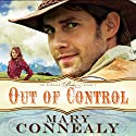 Out of Control: The Kincaid Bride Series, Vol. 1 Audiobook by Mary Connealy Narrated by Sherri Berger