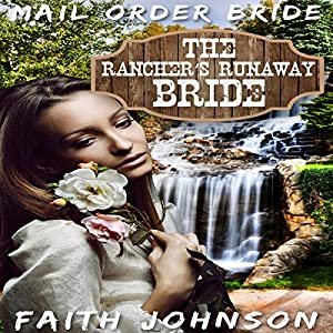 Mail Order Bride: The Rancher's Runway Bride Audiobook