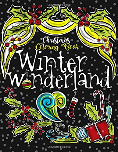 Christmas Coloring Book: Winter Wonderland: Festive Large Print Christmas Activity Book for Kids, Teens and Adults to Have a Merry & Magic Christmas, ... Meditation and Fun This Holiday - For Kids Solstice