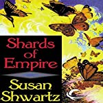 Shards of Empire | Susan Shwartz