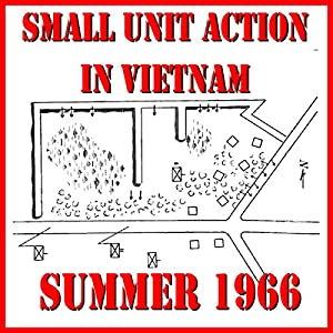 Small Unit Action in Vietnam, Summer 1966 Audiobook