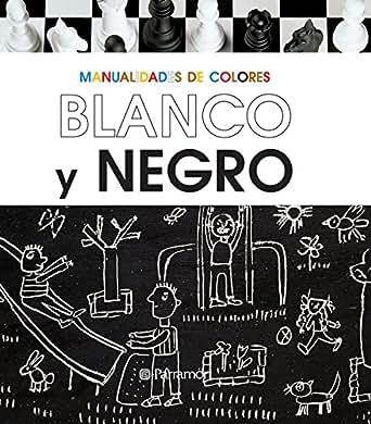 Me gusta el Blanco y el Negro (Manualidades de colores) (Spanish
