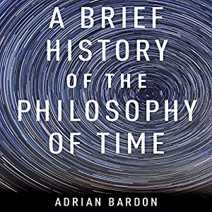 A Brief History of the Philosophy of Time Audiobook