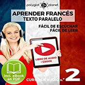 Aprender Francés - Texto Paralelo Curso en Audio, No. 2 - Fácil de Leer - Fácil de Escuchar [Learn French - Parallel Text Audio Course No. 2] |  Polyglot Planet