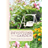 Devotions from the Garden: Finding Peace and Rest From Your Hurried Life (Devotions from . . .)