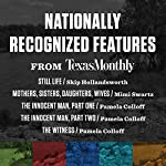 Nationally Recognized Features from Texas Monthly | Skip Hollandsworth,Mimi Swartz,Pamela Colloff