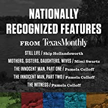 Nationally Recognized Features from Texas Monthly Audiobook by Skip Hollandsworth, Pamela Colloff, Mimi Swartz Narrated by various