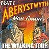 Aberystwyth Mon Amour - The Walking Tour