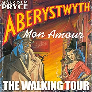 Aberystwyth Mon Amour - The Walking Tour Hörbuch