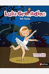 Lulu-Grenadine en tutu (02) (French Edition) Hardcover