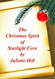 The Christmas Spirit of Starlight Cove (Juliette Hill's Christmas Shorts Book 1)