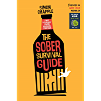 The Sober Survival Guide: Free Yourself From Alcohol Forever - Quit Alcohol & Start Living (English Edition)