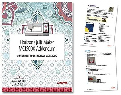88de38c571 Amazon.com  Janome Horizon Quilt Maker MC15000 Workbook Addendum