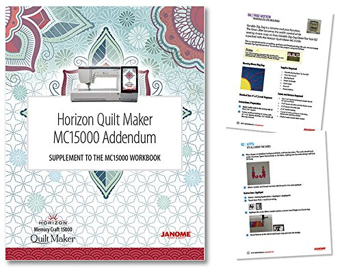 Janome Horizon Quilt Maker MC15000 Workbook Addendum by Janome