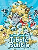 The Wonderful World of Tubble Bubble