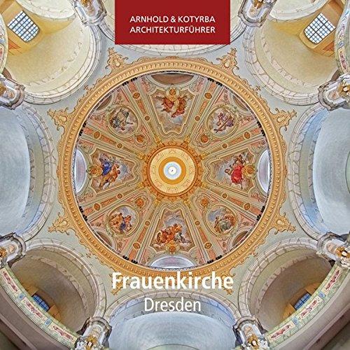 Frauenkirche Dresden (Arnhold & Kotyrba Architekturführer)