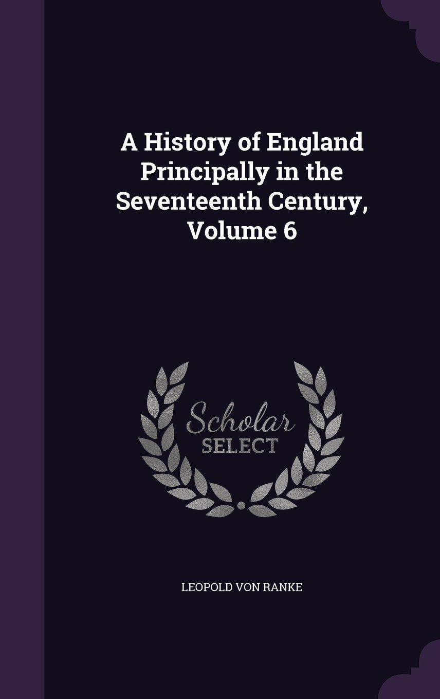 A History of England Principally in the Seventeenth Century, Volume 6 PDF