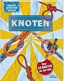 Knoten - über 30 Knoten für alle Fälle: Erleben , entdecken, spielen