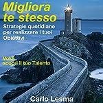 Scopri il tuo talento: Strategie quotidiane per realizzare i tuoi obiettivi (Migliora te stesso 5) | Carlo Lesma